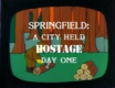 Springfield: A City Held Hostage Day One